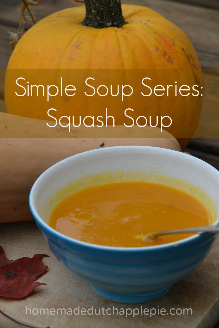 Simple Soup Series Squash Soup || Homemade Dutch Apple Pie