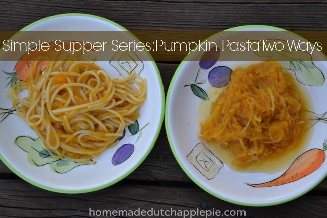 Simple Supper Series: Pumpkin Pasta Two Ways || Homemade Dutch Apple Pie