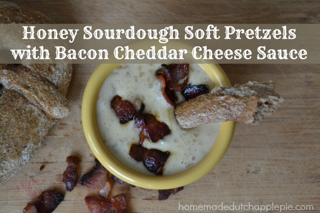 Honey Sourdough Soft Pretzels with Bacon Cheddar Cheese Sauce