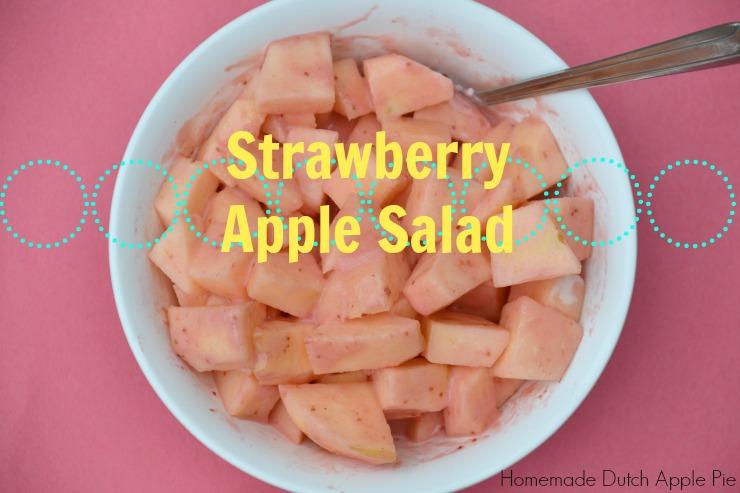 Strawberry Apple Salad | Homemade Dutch Apple Pie