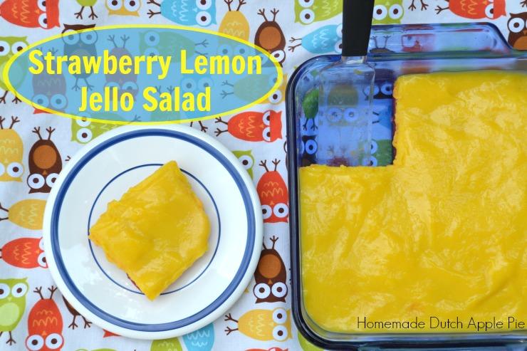 Strawberry Lemon Jello Salad   Homemade Dutch Apple Pie