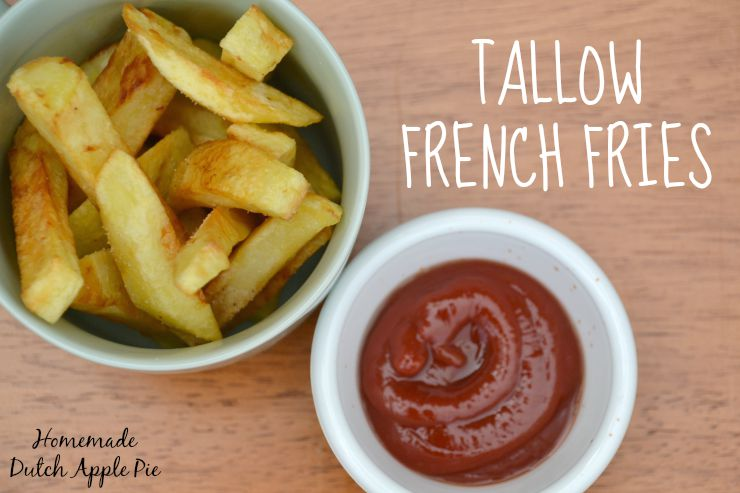 Homemade Tallow French Fries   Homemade Dutch Apple Pie