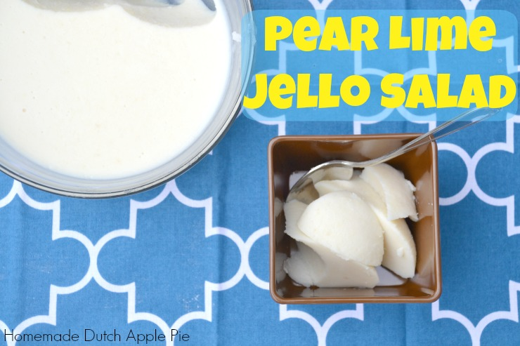 Pear Lime Jello Salad | Homemade Dutch Apple Pie