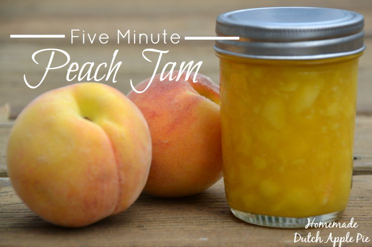 Five Minute Peach Jam | Homemade Dutch Apple Pie
