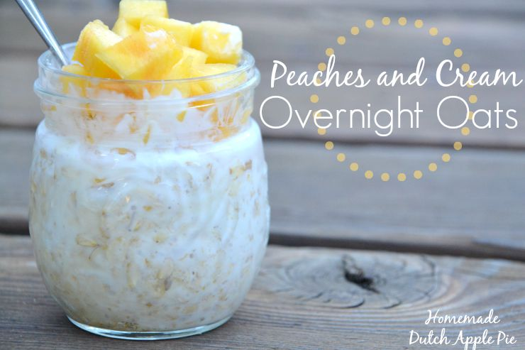 Peaches and Cream Overnight Oats | Homemade Dutch Apple Pie