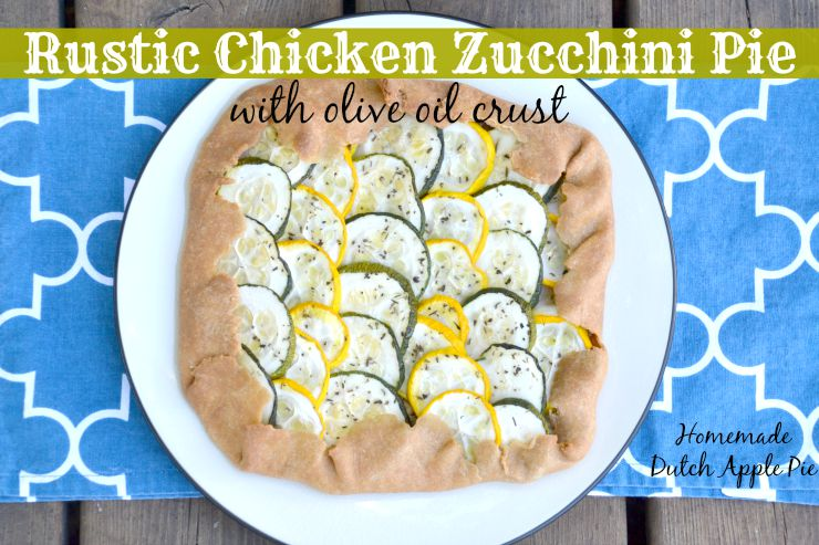 Rustic Chicken Zucchini Pie With Olive Oil Crust | Homemade Dutch Apple Pie