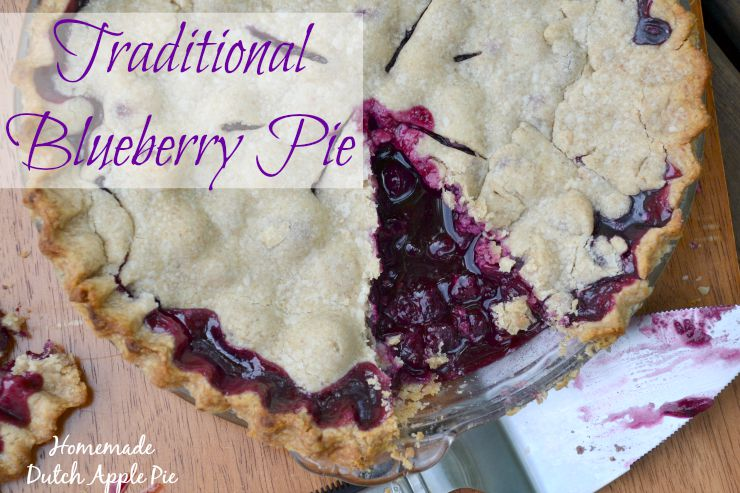 Traditional Blueberry Pie | Homemade Dutch Apple Pie