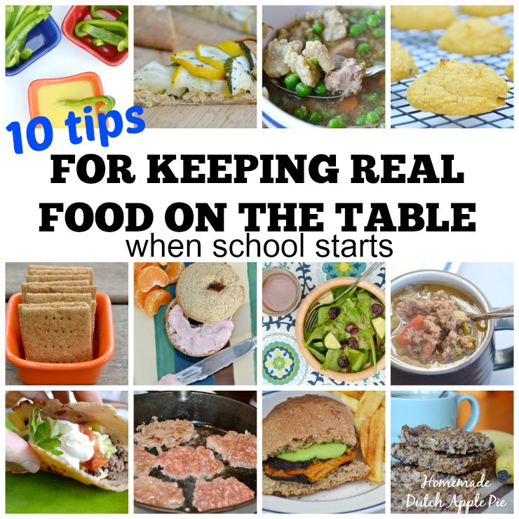 Ten Tips For Keeping Real Food on The Table When School Starts | Homemade Dutch Apple Pie