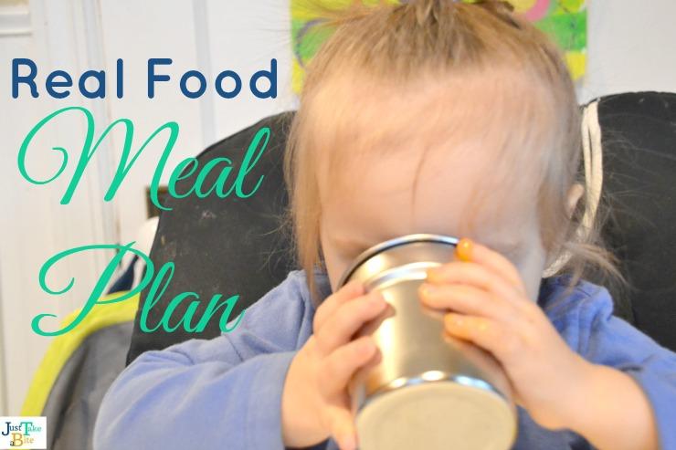 Real Food Meal Plan   Just Take A Bite