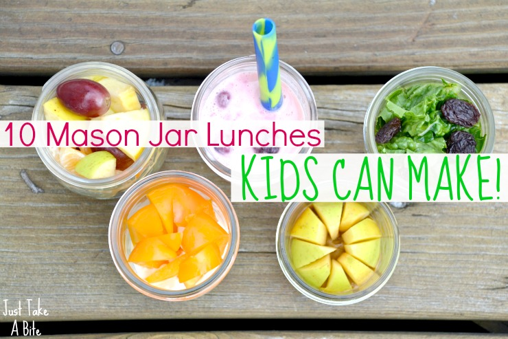 Ten Mason Jar Lunches Kids Can Make | Just Take A Bite