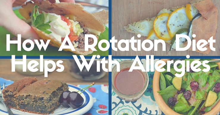 How A Rotation Diet Helps With Food Allergies | Just Take A Bite