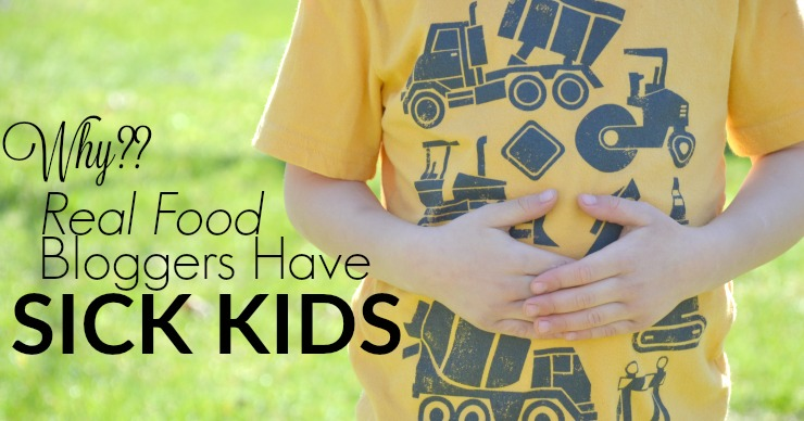 Ever wonder why real food bloggers have sick kids? You might be surprised.