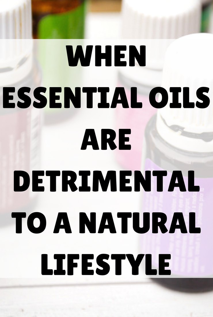 There are so many components to good health and natural living. But some get in the way of others. Is it possible essential oils are detrimental to you natural lifestyle?